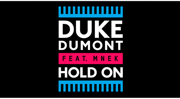 Duke Dumont Hold On feat MNEK