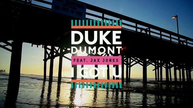 I Got U feat Jax Jones by Duke Dumont  Free Listening
