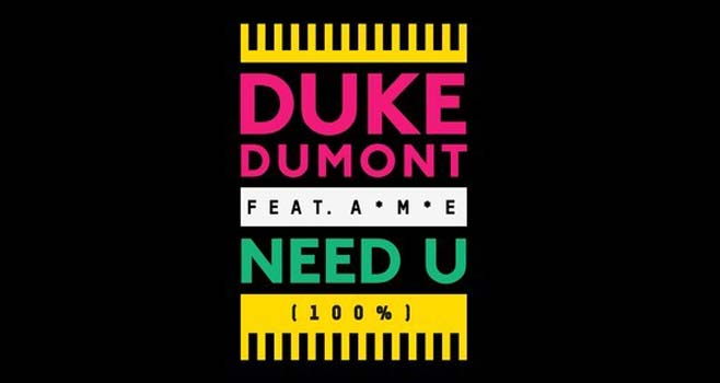 Duke Dumont Need U 100% AME youtube Video