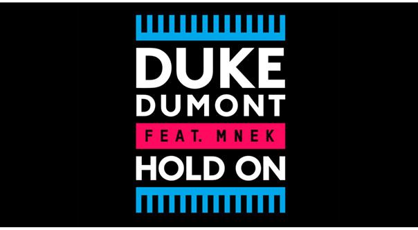 Duke Dumont Hold On feat MNEK