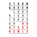 """Storm Queen – """"Look Right Through"""" (Route 94 Remix)"""